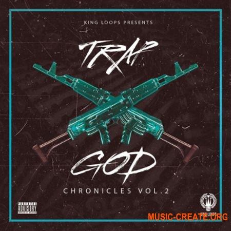 King Loops Trap God Chronicles Vol 2 (WAV MiDi) - сэмплы Trap