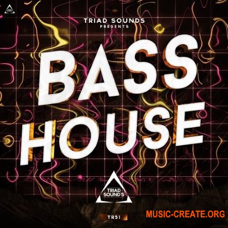 Triad Sounds Bass House (WAV MiDi) - сэмплы Bass House