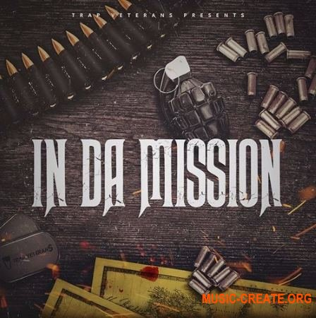 Trap Veterans In Da Mission (WAV MiDi FLP) - сэмплы Trap