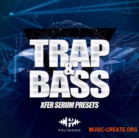 Polysonic Trap And Bass (Serum presets)