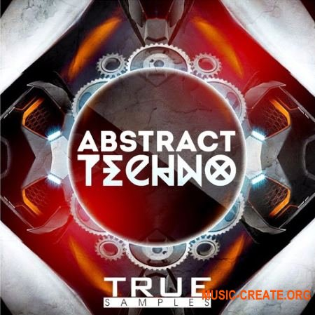 True Samples ABSTRACT TECHNO (WAV MiDi MASSiVE SYLENTH1 SPiRE) - сэмплы Techno