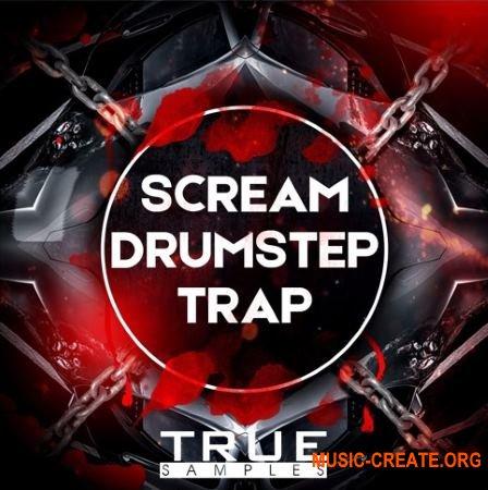 True Samples SCREAM DRUMSTEP Vs TRAP (WAV MiDi SYLENTH1 SERUM SPiRE MASSiVE) - сэмплы Drumstep, Trap