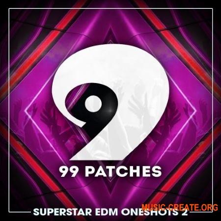 99 Patches Superstar EDM One Shots Vol 2 (WAV) - сэмплы EDM