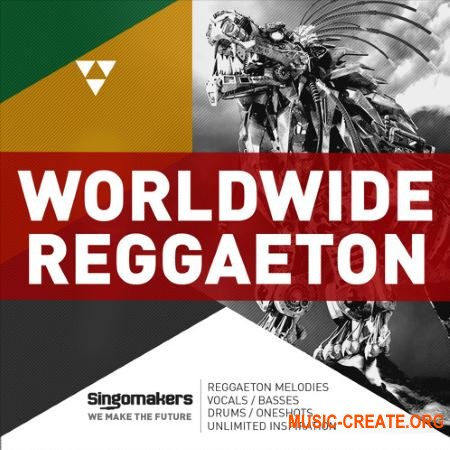 Singomakers Worldwide Reggaeton (MULTiFORMAT) - сэмплы Reggaeton, Moombahton, Tropical Bass, Hip Hop, House, Tropical House