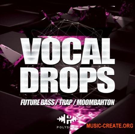 POLYSONIC Vocal Drops (WAV) - вокальные сэмплы
