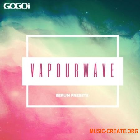 GOGOi Vapourwave For Serum (Serum presets)