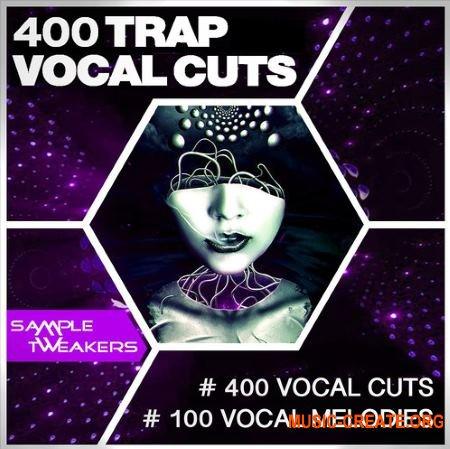 Sample Tweakers 400 Trap Vocal Cuts (WAV) - вокальные сэмплы