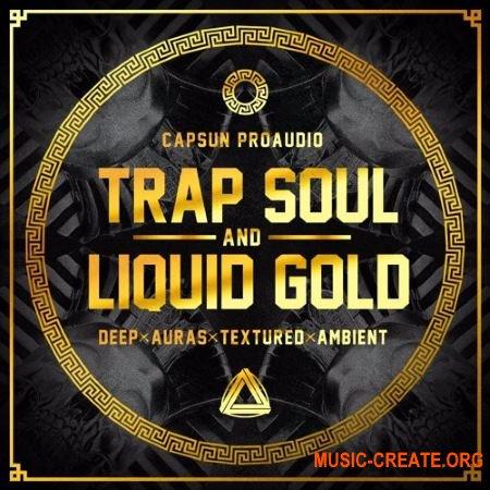 CAPSUN ProAudio Trap Soul and Liquid Gold (WAV) - сэмплы Trap, Hip Hop, RnB
