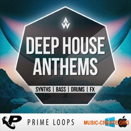 Prime Loops Deep House Anthems (WAV MiDi) - сэмплы Deep House