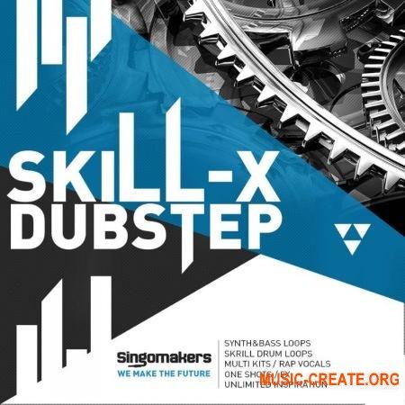 Singomakers Skill-X-Dubstep (MULTiFORMAT) - сэмплы Dubstep