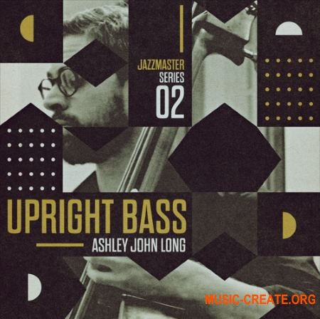 Loopmasters Jazz Master Upright Bass Ashley John Long (MULTiFORMAT) - сэмплы Джаза, Блюза