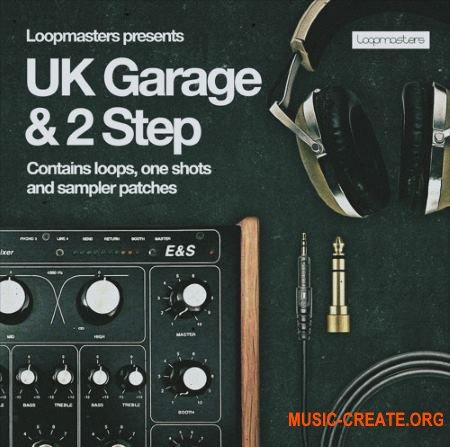 Loopmasters UK Garage and 2 Step (MULTiFORMAT) - сэмплы Garage, 2 Step