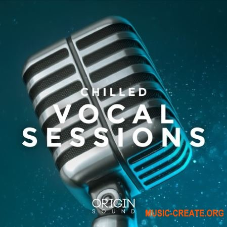 Origin Sound Chilled Vocal Sessions (WAV) - сэмплы вокала