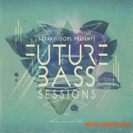 Freaky Loops Future Bass Sessions (WAV) - сэмплы Future Bass