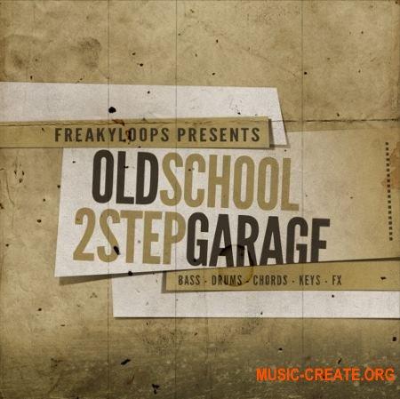 Freaky Loops Old School 2Step Garage (WAV) - сэмплы Old School 2Step, Garage