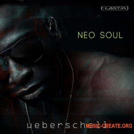 Ueberschall Neo Soul (ELASTIK) - банк для плеера ELASTIK