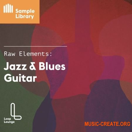 Loop Lounge Raw Elements Jazz and Blues Guitar (WAV) - сэмплы гитары,  Jazz, Blues