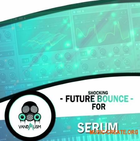 Vandalism Shocking Future Bounce (Serum presets)