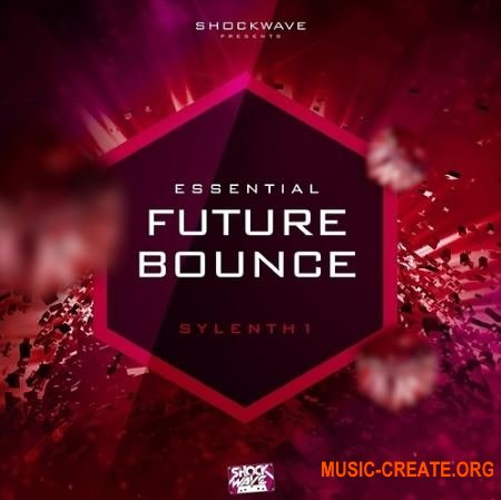 Shockwave Essential Future Bounce (Sylenth1 presets)