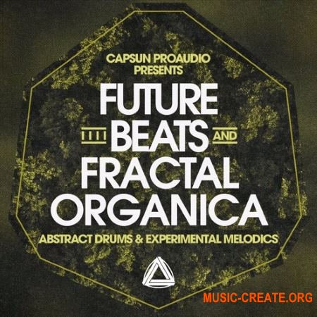 CAPSUN ProAudio Future Beats and Fractal Organica (WAV) - сэмплы Hip-Hop, Future Beats, Lo-Fi, Organic Electronica, Chill Trap, Future Bass, Downtempo, Ambient