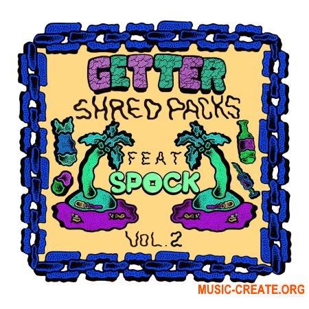 Splice Sounds Getter Shred Packs Vol. 2 feat. Spock (WAV) - сэмплы Dubstep