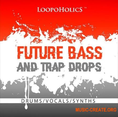 Loopoholics Future Bass And Trap Drops Loops (WAV) - сэмплы Future Bass, Trap