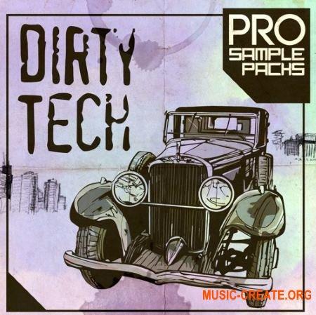 Pro Sample Packs Dirty Tech (WAV MiDi SYLENTH1 SPiRE) - сэмплы Dirty Tech House