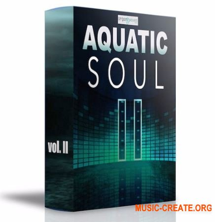 Organic Wave Aquatic Soul Sound Collection 2 (WAV) - сэмплы Soul, Hip Hop