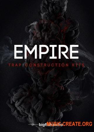 Big Fish Audio Empire Trap Construction Kits (MULTiFORMAT / KONTAKT) - сэмплы Trap