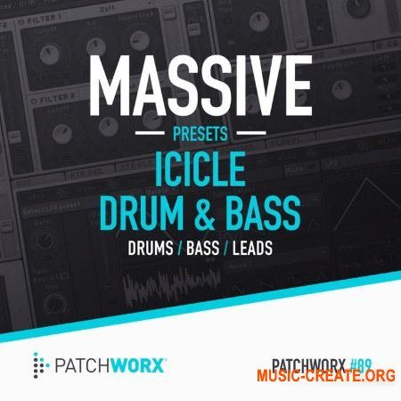 Patchworx 89 Icicle Drum and Bass Massive Presets (WAV MiDi MASSiVE) - сэмплы Drum and Bass
