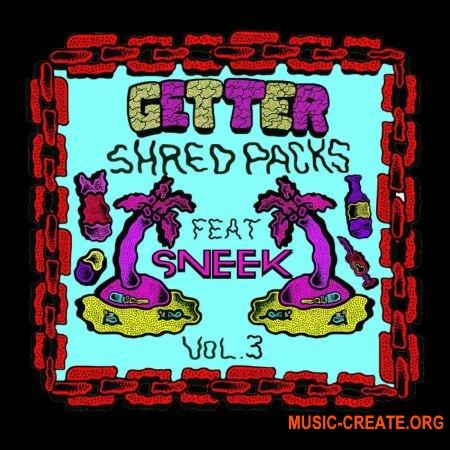 Splice Sounds Getter Shred Packs Vol. 3 feat. Sneek (WAV) - сэмплы Dubstep