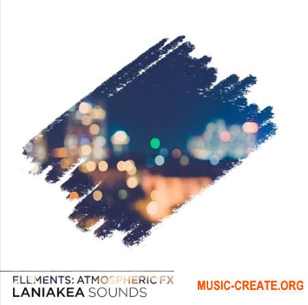 Laniakea Sounds Elements Atmospheric FX (WAV) - звуковые эффекты