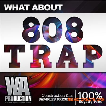 W. A. Production What About: 808 Trap (WAV MiDi Sylenth Massive Serum) - сэмплы Trap