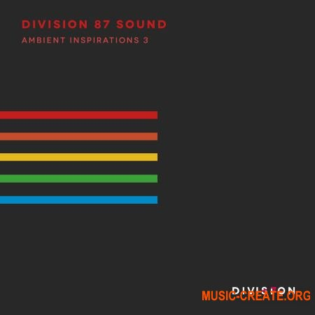 Division 87 Sound Ambient Inspirations 3 (WAV) - сэмплы Ambient, Chillout, Downtempo