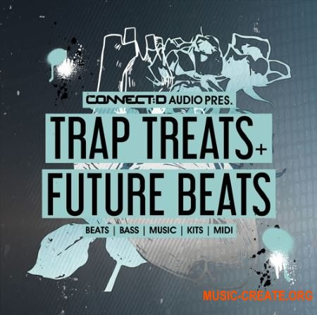 CONNECTD Audio Trap Treats and Future Beats (MULTiFORMAT) - сэмплы Trap, Neo Soul, Electronic Hip Hop, RnB