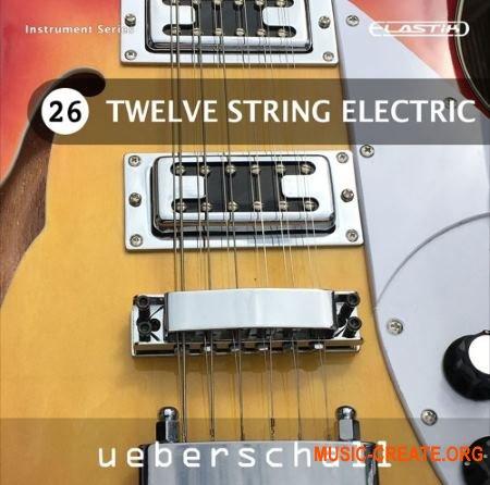 Ueberschall Twelve String Electric (ELASTIK) - банк для плеера ELASTIK