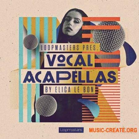 Loopmasters Elica Le Bon Vocal Acapellas (MULTiFORMAT) - вокальные сэмплы