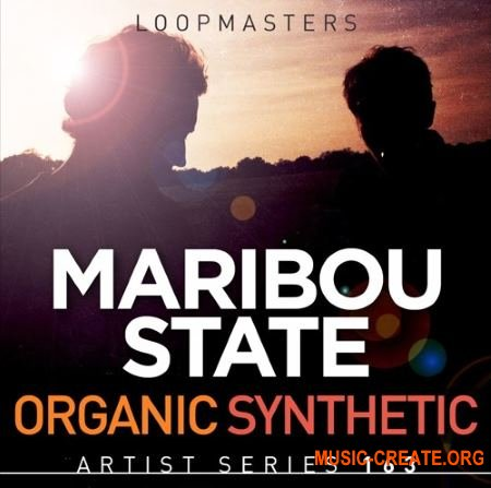 Loopmasters Maribou State Organic Synthetic (MULTiFORMAT) - сэмплы Electronic
