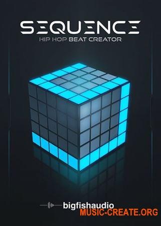 Big Fish Audio Sequence Hip Hop Beat Creator (KONTAKT) - сэмплы библиотека ударных, битов