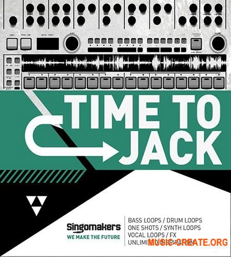 Singomakers Time To Jack (MULTiFORMAT) - сэмплы House, Bass House, Jackin' House, Tech House