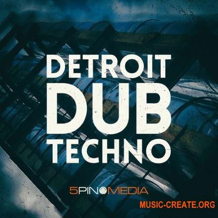 5Pin Media Detroit Dub Techno (MULTiFORMAT) - сэмплы Techno