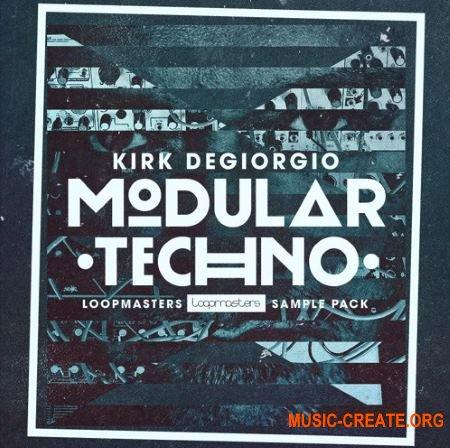 Loopmasters Kirk Degiorgio Modular Techno (MULTiFORMAT) - сэмплы Techno