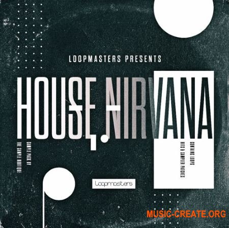 Loopmasters House Nirvana (MULTiFORMAT) - сэмплы House, Tech House