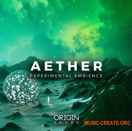 Origin Sound Aether (WAV MiDi SERUM) - сэмплы Ambient, Chill Out, Downtempo, Chillwave, Liquid Dnb, Electronica