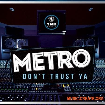 YnK Audio Metro Don't Trust Ya (WAV MiDi FLP) - сэмплы Trap