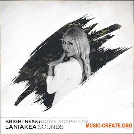 Laniakea Sounds Brightness House Acapellas (WAV) - вокальные сэмплы