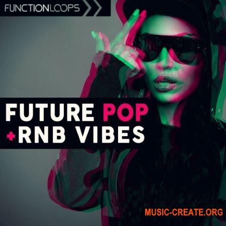 Function Loops Future Pop and Rnb Vibes (WAV MiDi) - сэмплы Future Pop, Rnb