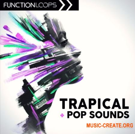 Function Loops Trapical and Pop Sounds (WAV MiDi Sylenth1 Massive) - сэмплы Pop, Trap and Future Bass