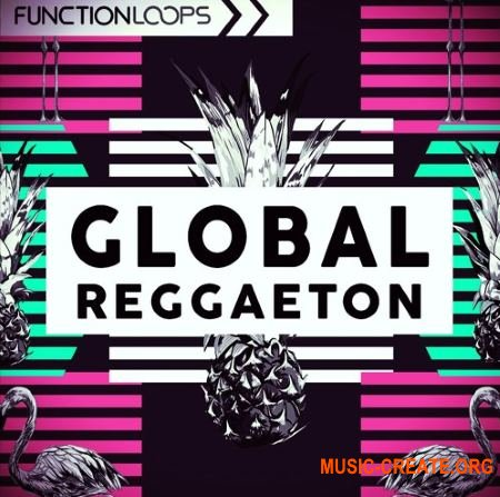 Function Loops Global Reggaeton (WAV MIDI SYLENTH SPIRE) - сэмплы Reggaeton
