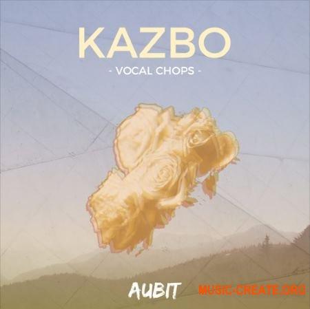 Aubit Kazbo Vocal Chops (WAV) - вокальные сэмплы